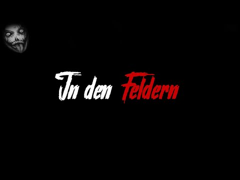 In den Feldern | Horror Creepypasta German / Deutsch