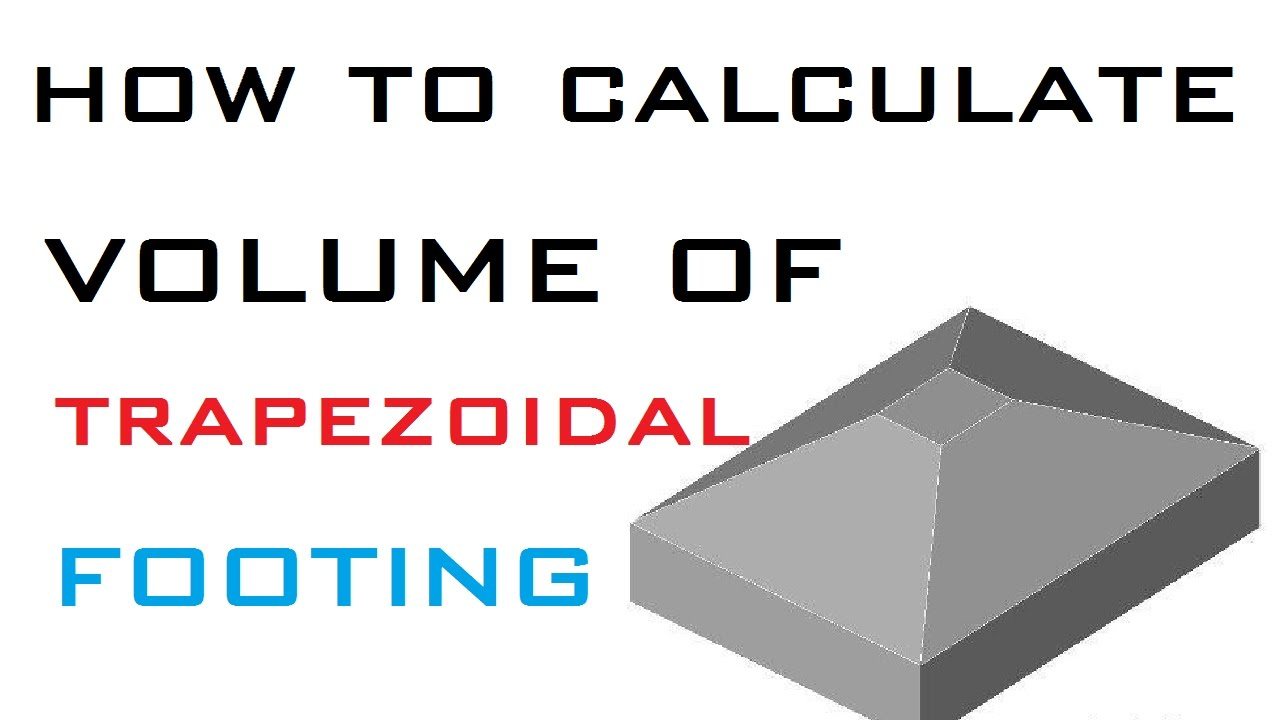 How To Calculate Volume of Trapezoidal Footing at Site | Learning Technology