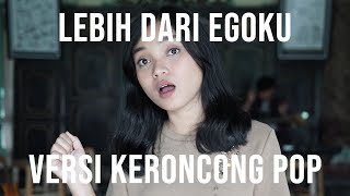 MAWAR DE JONGH - LEBIH DARI EGOKU ( VERSI KERONCONG ) COVER BY REMEMBER ENTERTAINMENT