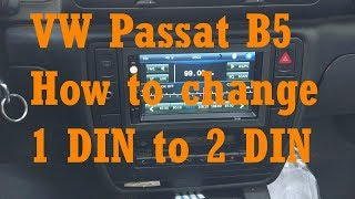 VW Passat B5 How to change from 1 Din to 2 DIN DVD Player Volkswagen B5 Install Stereo Radio Replace