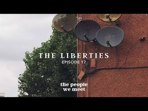The Liberties Dublin - The People We Meet