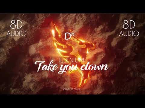 Illenium - Take You Down  | 8D Audio 🎧 || Dawn Of Music ||