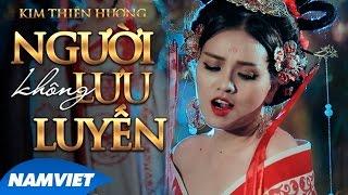 Người Không Lưu Luyến - Kim Thiên Hương [Audio Official]