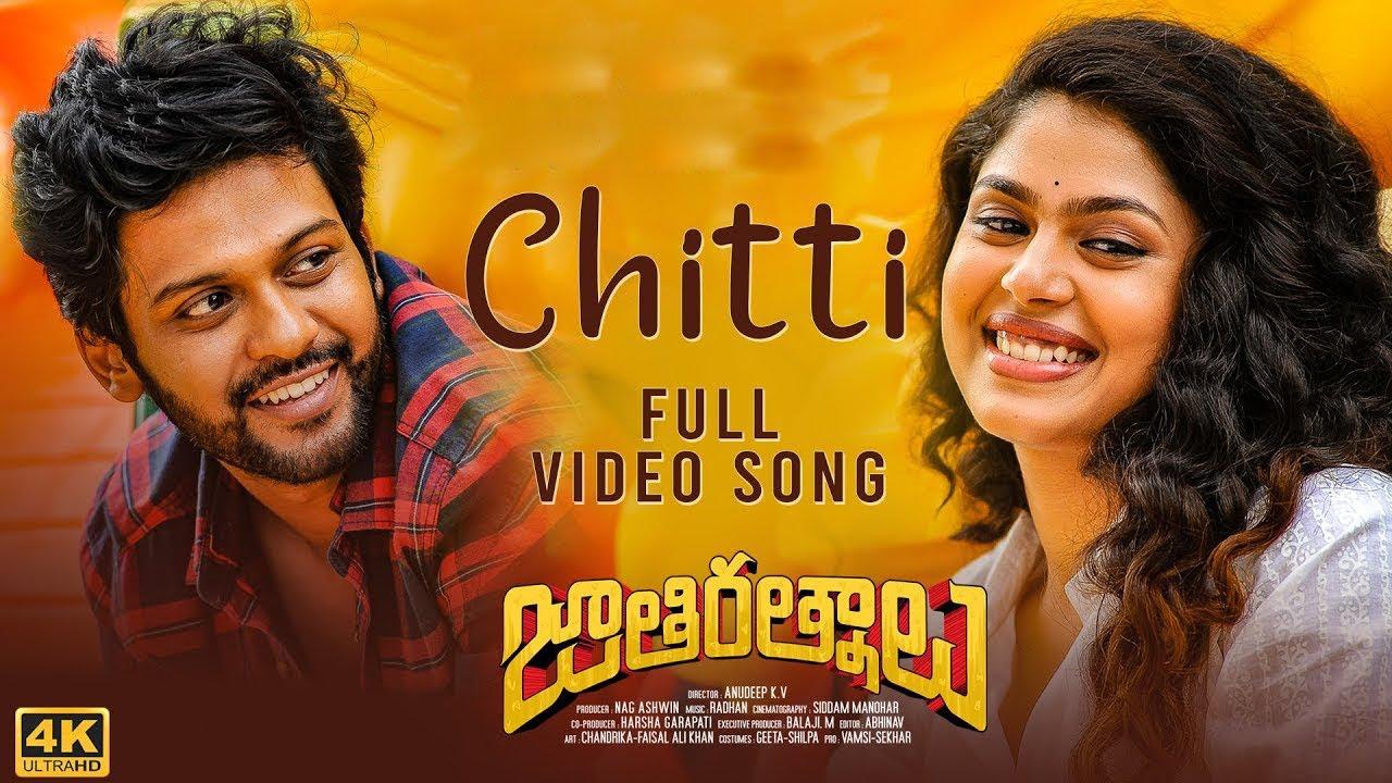 Download Chitti Video Song [4K]   Jathi Ratnalu   Naveen Polishetty, Faria   Radhan   Anudeep K V