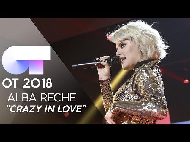 CRAZY IN LOVE - ALBA RECHE   GALA 11   OT 2018