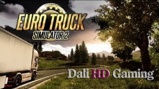 Euro Truck Simulator 2 PC Gameplay HD 1080p