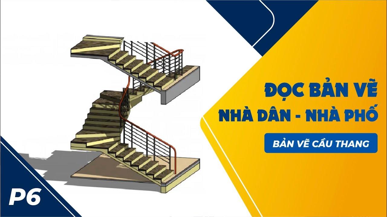 Cách Đọc Bản Vẽ Thiết Kế Nhà Ở -Bản vẽ cầu thang P6