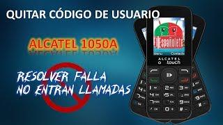 QUITAR CODIGO - NO ENTRAN LLAMADAS ALCATEL 1050A