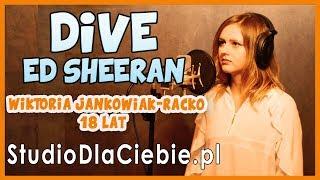 Dive - Ed Sheeran (cover by Wiktoria Jankowiak Racko) #1309