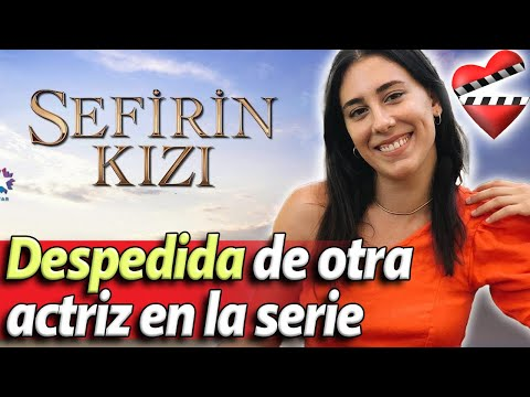 Despedida De Otra Actriz En La Serie Sefiri Kizi / La Hija Del Embajador.