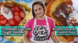 [Judy Ann's Kitchen 16] Ep 4: Creamy Scrambled Eggs & Souffle Pancakes, Nutella Brioche French Toast