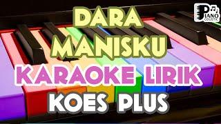 DARA MANISKU [KOES PLUS] KARAOKE KEYBOARD ORGAN TUNGGAL LIRIK