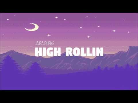 Jaira Burns - High Rollin // Lyrics
