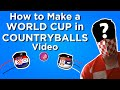 How to Make a World Cup in Countryballs Video