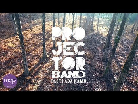 Projector Band - Pasti Ada Kamu (Official Music Video)