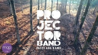 [4.57 MB] Projector Band - Pasti Ada Kamu (Official Music Video)