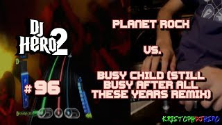 DJ Hero 2 - Planet Rock vs. Busy Child (Still Busy After All These Years Remix) 100% FC [Expert]
