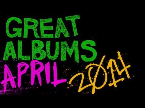 Great Albums: April 2014