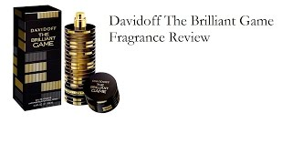Davidoff The Brilliant Game Fragrance Review