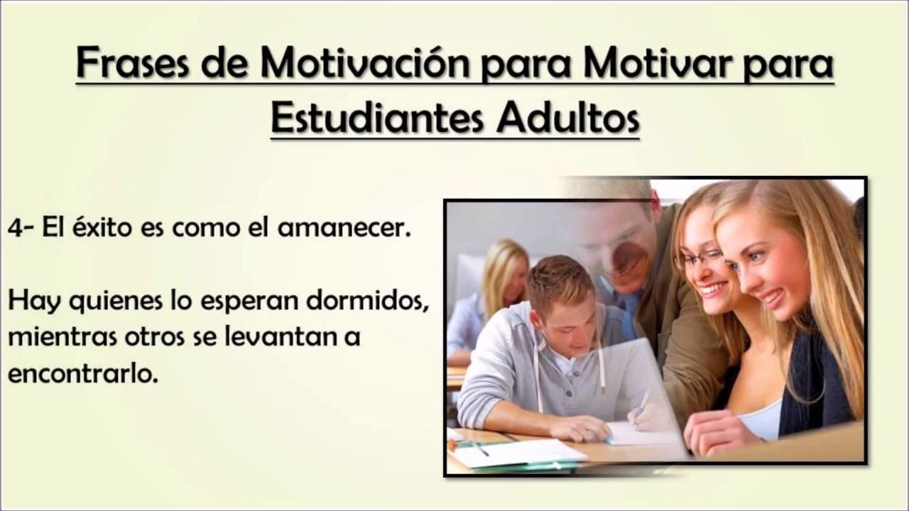 Frases De Motivacion Para Motivar A Estudiantes Adultos