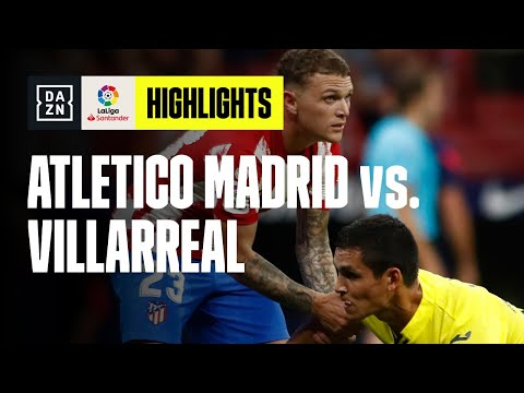 Succede di tutto al Wanda Metropolitano: Atletico Madrid-Villarreal 2-2   LaLiga   DAZN Highlights