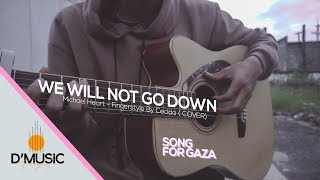 We Will Not Go Down - Michael Heart (COVER) Fingerstyle By Cedda For Gaza