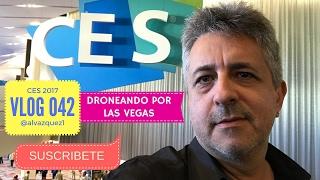 Drones en CES Las Vegas 2017 - Vlog 042