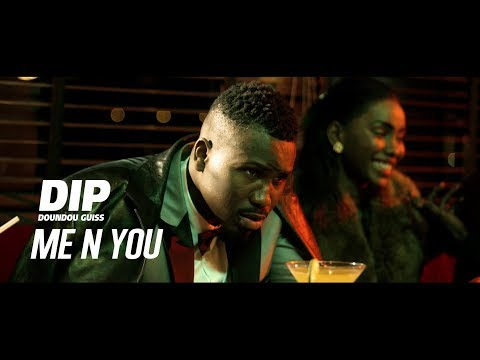 DIP DOUNDOU GUISS  - ME N YOU  (Official Video)