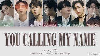 GOT7 (갓세븐) - You Calling My Name (니가 부르는 나의 이름) - Color Code…