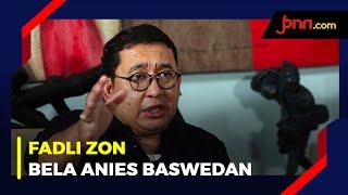 Fadli Zon Bela Anies Saat Diserang Menteri Karena Terapkan PSBB Total - JPNN.com