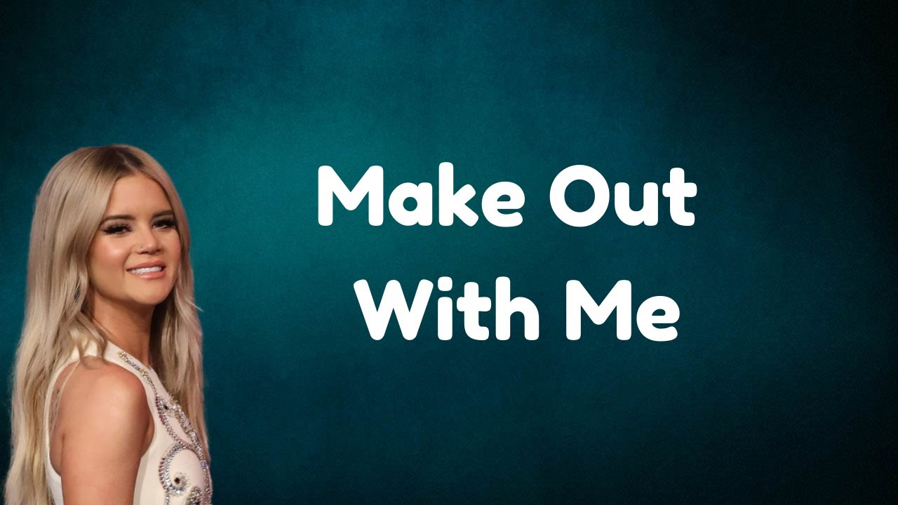 Maren Morris - Make Out With Me (Lyrics)