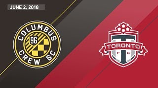 HIGHLIGHTS  Columbus Crew SC vs. Toronto FC | June 2, 2018