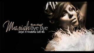 Mariah Carey - Bye Bye (JorgeC K-Emotional Soft Mix)