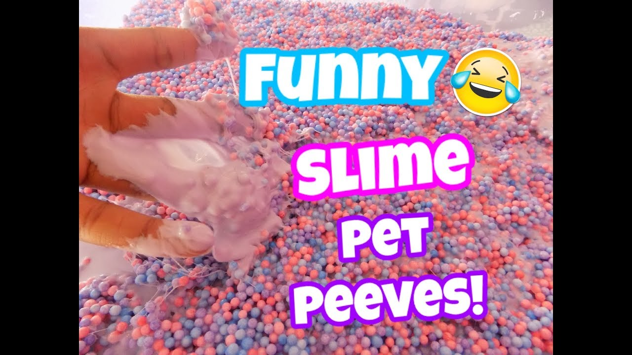 Funny Slime Pet Peeves With Memes Slime Fails Peachy Queen