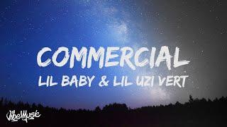 Lil Baby - Commercial (Lyrics) feat. Lil Uzi Vert