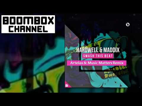[Dance] Hardwell & Maddix - Smash This Beat (Artelax & Music Matters Remix) | BoomBox Channel