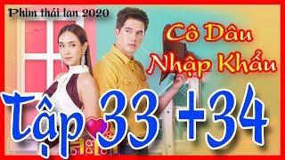 Cô Dâu Nhập Khẩu Tập 33 + 34 TẬP CUỐI VIETSUB FULL | Phim Thái Lan 2020