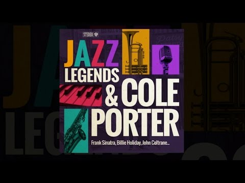 Jazz Legends & Cole Porter (full album)