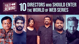 10 Directors Who Should Enter The World of Web Series | Fully Rewind