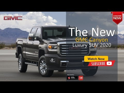 2020 GMC Canyon Big SUV, Pickup Truck Luxury Car All New