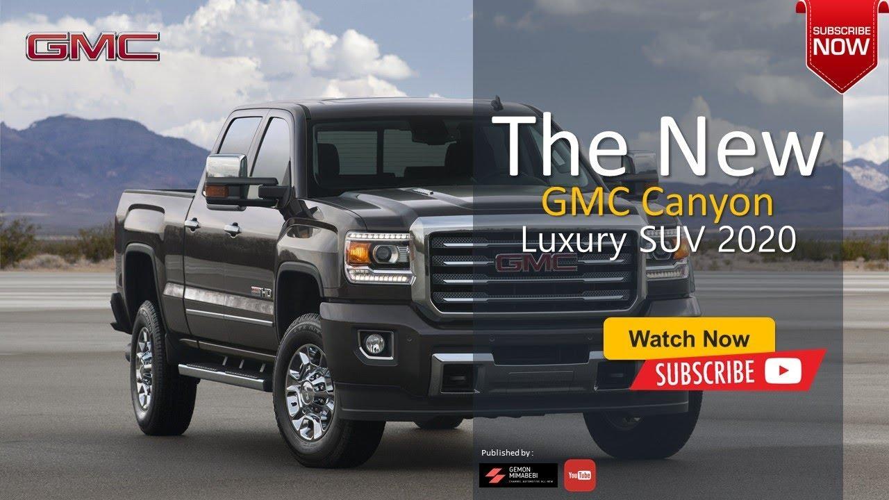 2020 GMC Canyon Specs & Denali Redesign >> 2020 Gmc Canyon Big Suv Pickup Truck Luxury Car All New