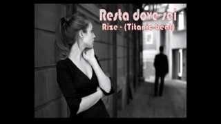 RESTA DOVE SEI (Titanic Beat) - Rize.avi
