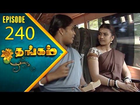 Thangam Tamil Serial | Epi 240 | Ramya Krishnan | Vijayakumar | Vision Time Tamil