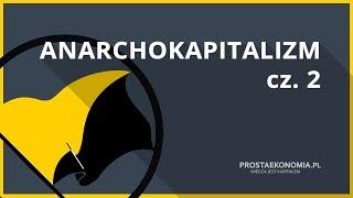 Anarchokapitalizm cz. 2