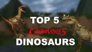 TOP 5 CARNIVORES DINOSAURS – Carnivores 1 and 2