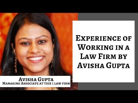 Experience of Working in a Law Firm by Avisha Gupta
