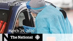 The National for Sunday, March 29 — Canada prepares for a surge of COVID-19 cases