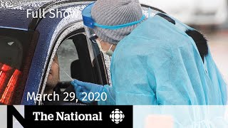 The National for Sunday, March 29 - Canada prepares for a surge of COVID-19 cases