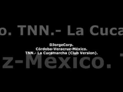 GenteDJ TNN.- La Cucamarcha (Club Version).