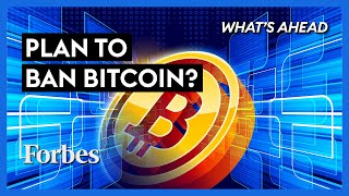 India's Plan to Ban Bitcoin. Could The U.S. Be Next? - Steve Forbes | What's Ahead | Forbes